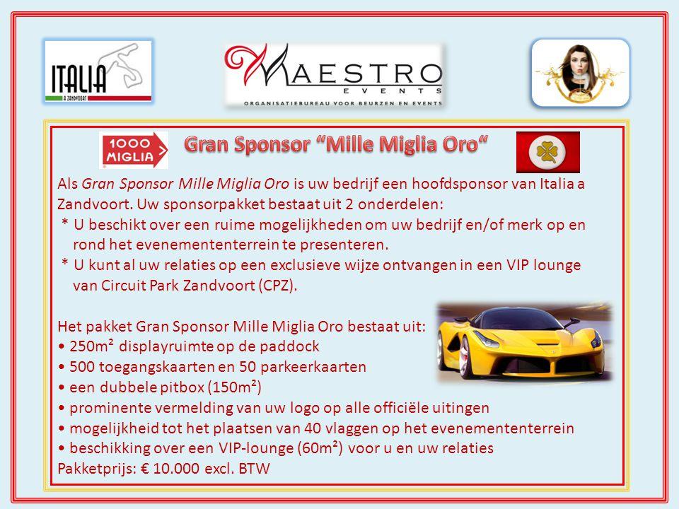 Als Sponsor Mille Miglia Argento is uw bedrijf een belangrijke sponsor van Italia a Zandvoort met alle voordelen van dien.