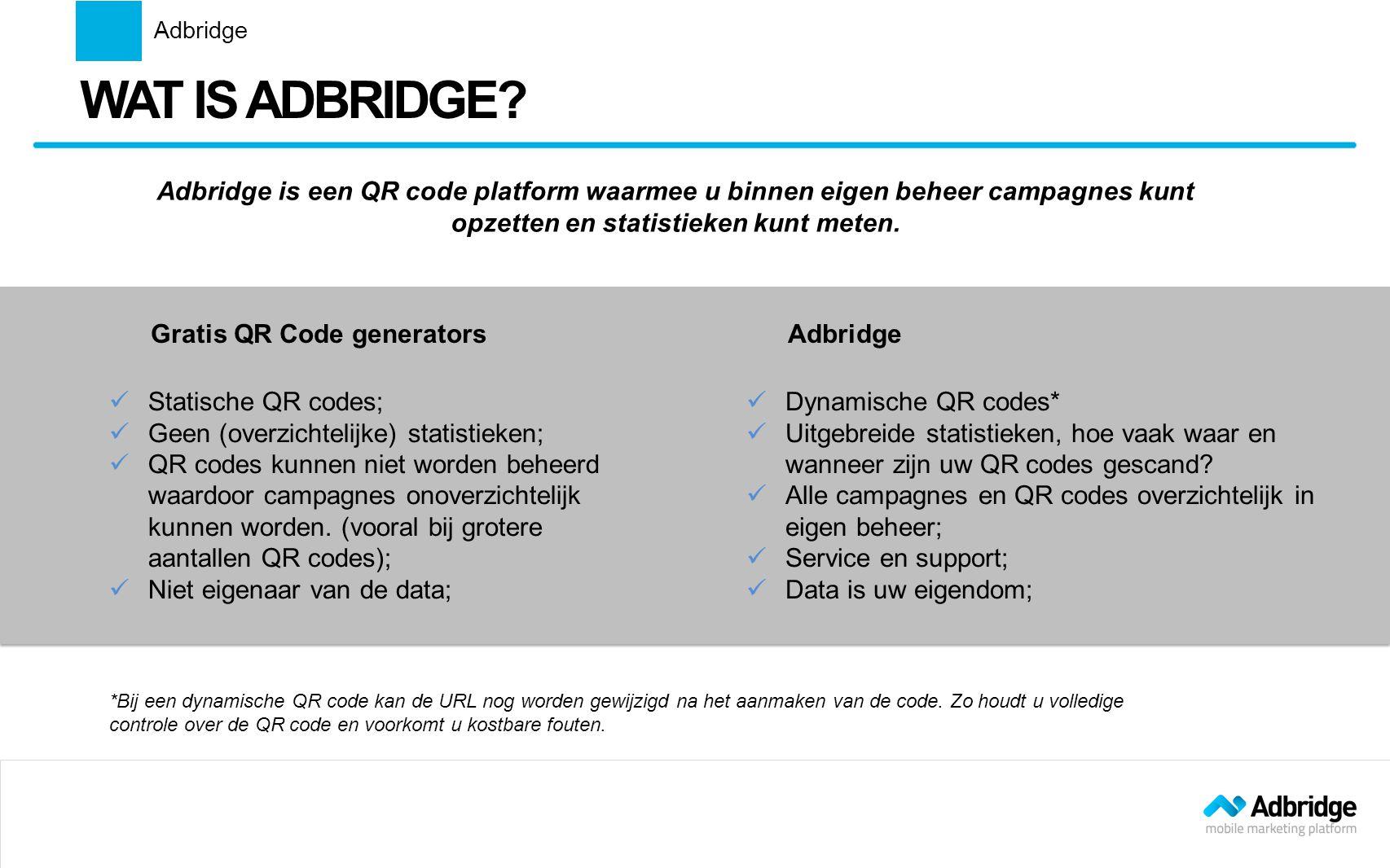  Statische QR codes;  Geen (overzichtelijke) statistieken;  QR codes kunnen niet worden beheerd waardoor campagnes onoverzichtelijk kunnen worden.
