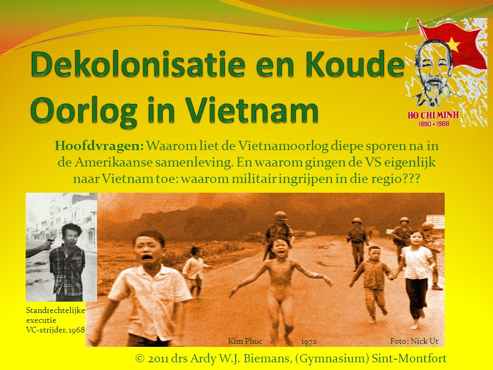 Historisch kader: Vietnam … wereldnieuws Saigon De Vietnamoorlog, het langste conflict waarbij de VS betrokken zijn geweest.