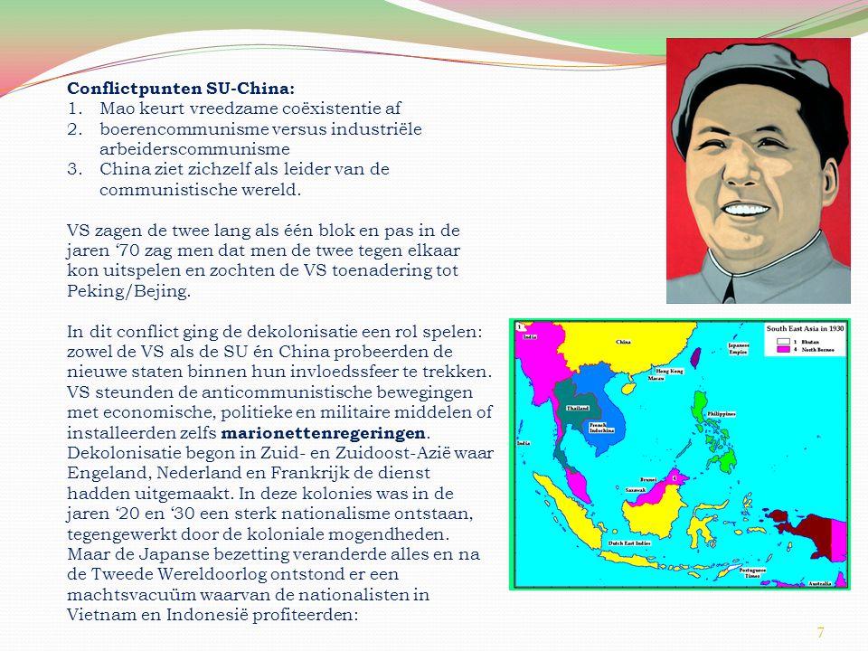 Conflictpunten SU-China: 1.Mao keurt vreedzame coëxistentie af 2.boerencommunisme versus industriële arbeiderscommunisme 3.China ziet zichzelf als leider van de communistische wereld.