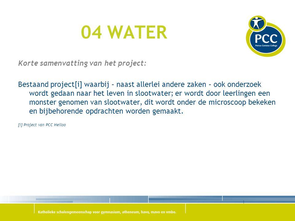 04 WATER Korte samenvatting van het project: Bestaand project[i] waarbij – naast allerlei andere zaken – ook onderzoek wordt gedaan naar het leven in