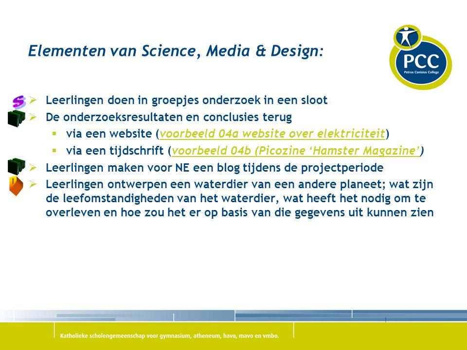 Elementen van Science, Media & Design:  Leerlingen doen in groepjes onderzoek in een sloot  De onderzoeksresultaten en conclusies terug  via een we
