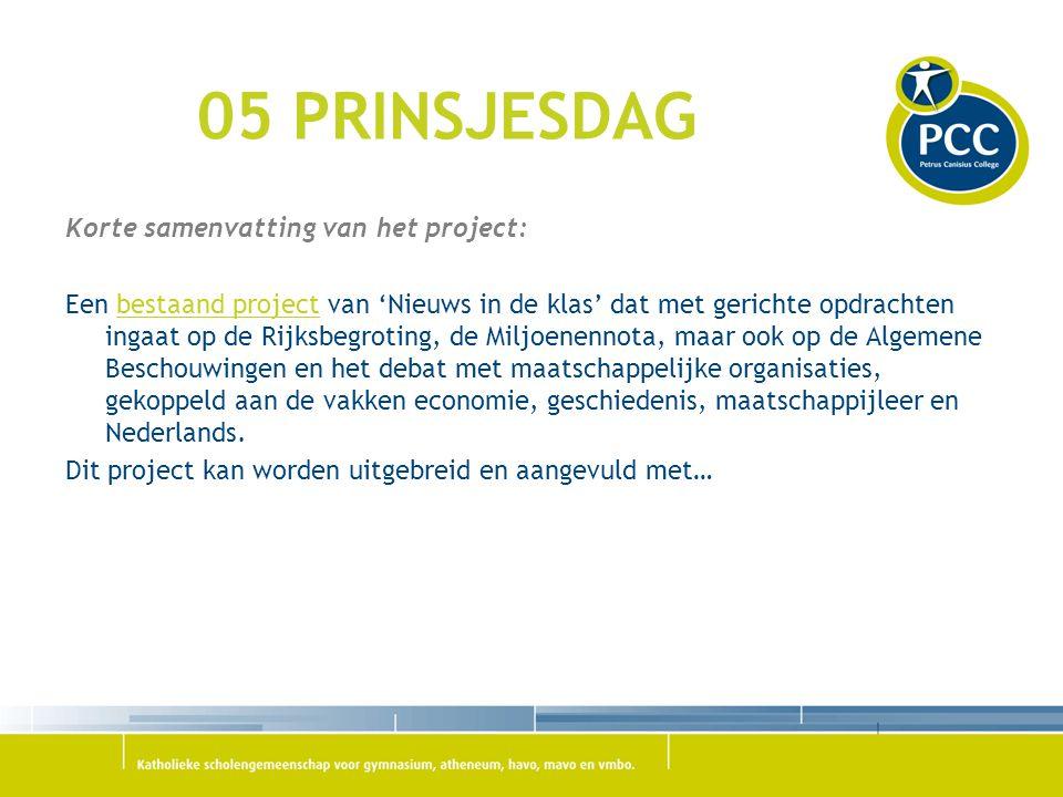 05 PRINSJESDAG Korte samenvatting van het project: Een bestaand project van 'Nieuws in de klas' dat met gerichte opdrachten ingaat op de Rijksbegrotin
