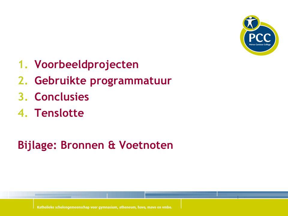 1.Voorbeeldprojecten 2.Gebruikte programmatuur 3.Conclusies 4.Tenslotte Bijlage: Bronnen & Voetnoten