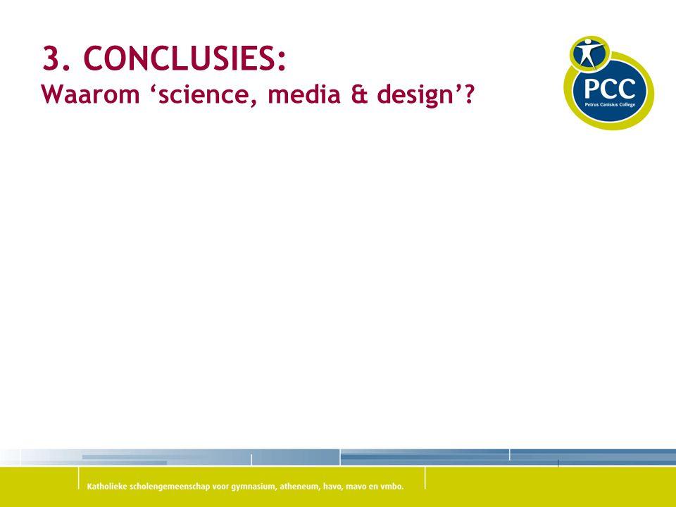3. CONCLUSIES: Waarom 'science, media & design'?