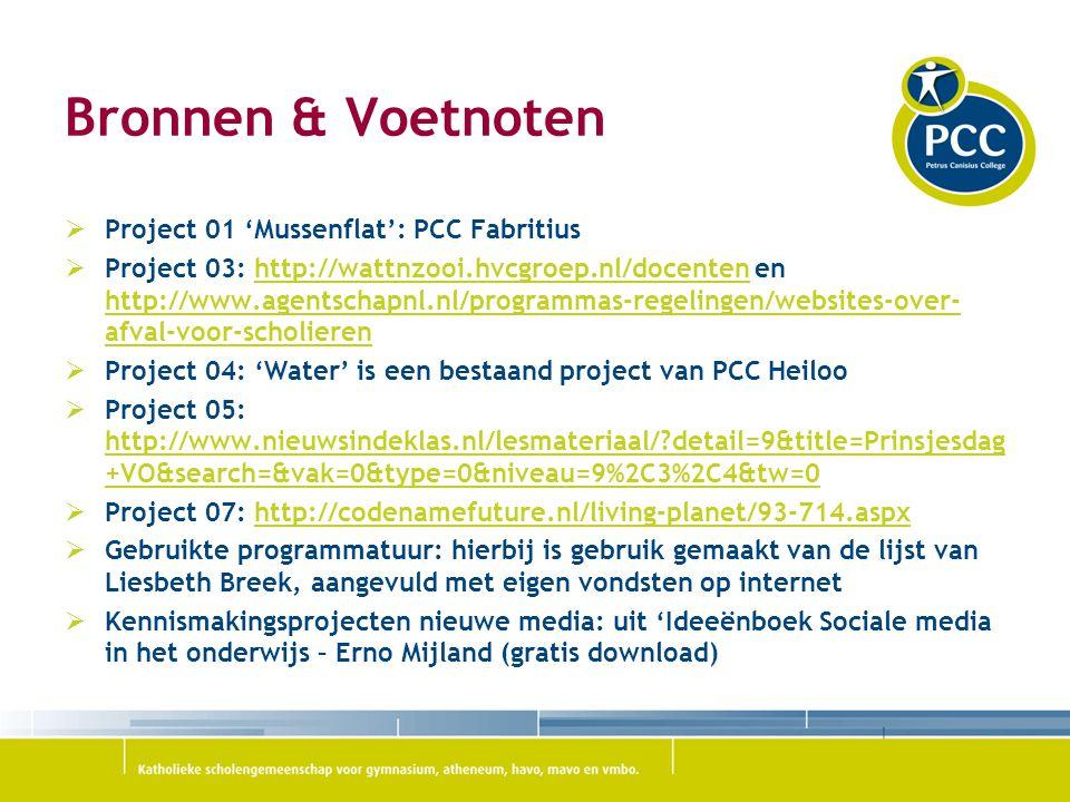Bronnen & Voetnoten  Project 01 'Mussenflat': PCC Fabritius  Project 03: http://wattnzooi.hvcgroep.nl/docenten en http://www.agentschapnl.nl/program
