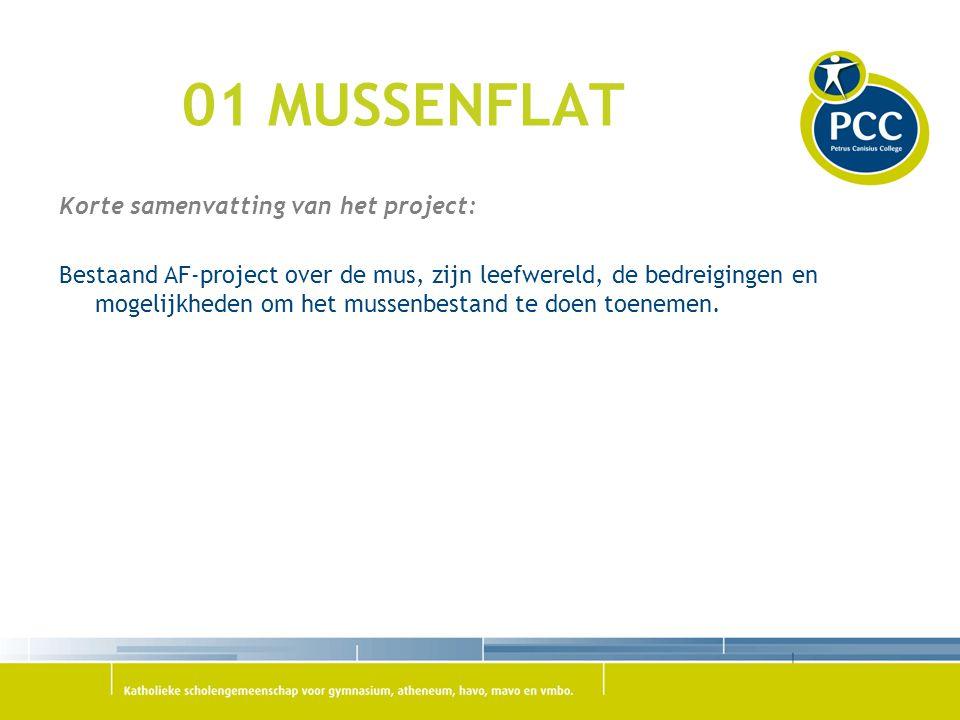 01 MUSSENFLAT Korte samenvatting van het project: Bestaand AF-project over de mus, zijn leefwereld, de bedreigingen en mogelijkheden om het mussenbest
