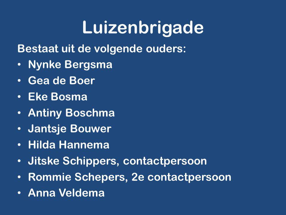Luizenbrigade Bestaat uit de volgende ouders: • Nynke Bergsma • Gea de Boer • Eke Bosma • Antiny Boschma • Jantsje Bouwer • Hilda Hannema • Jitske Sch