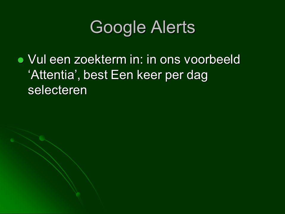  Vul een zoekterm in: in ons voorbeeld 'Attentia', best Een keer per dag selecteren