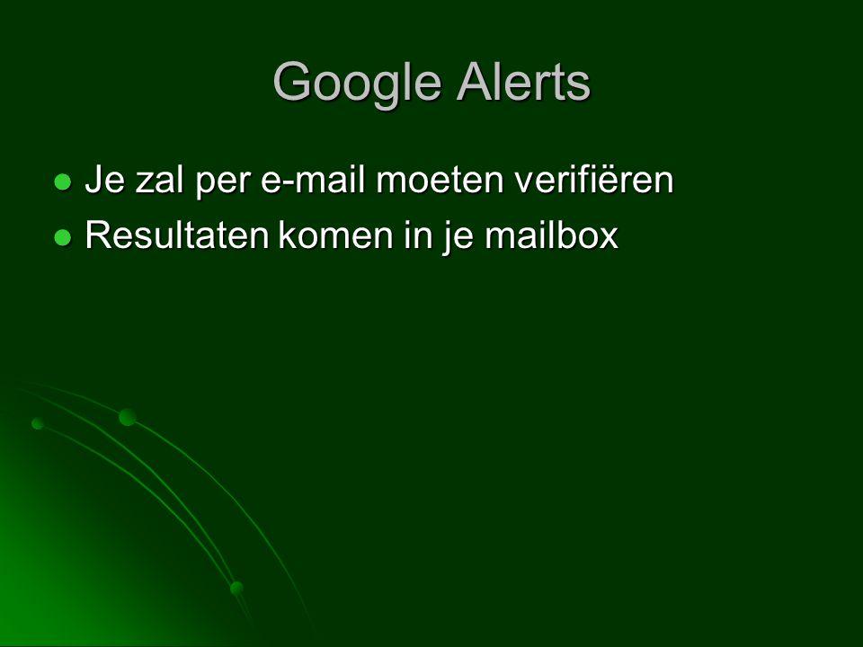  Je zal per e-mail moeten verifiëren  Resultaten komen in je mailbox