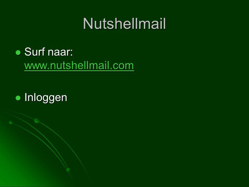 Nutshellmail  Surf naar: www.nutshellmail.com www.nutshellmail.com  Inloggen