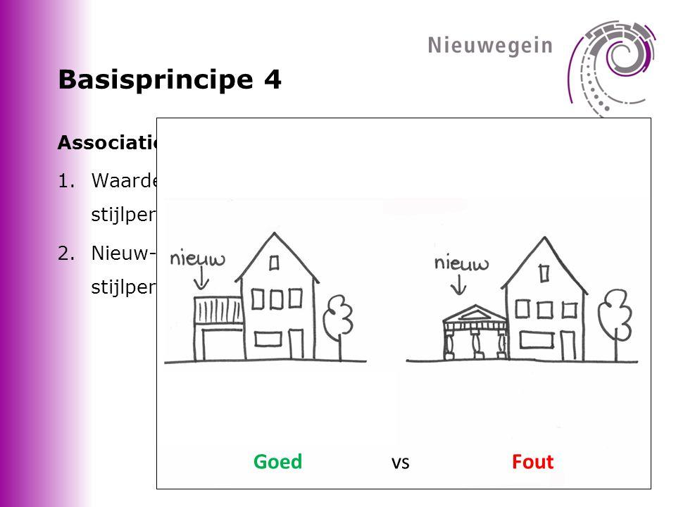 Basisprincipe 4 Associaties met de bouw- of stijlperiode 1.Waardevolle kenmerken van een bepaalde bouw- of stijlperiode moeten behouden.