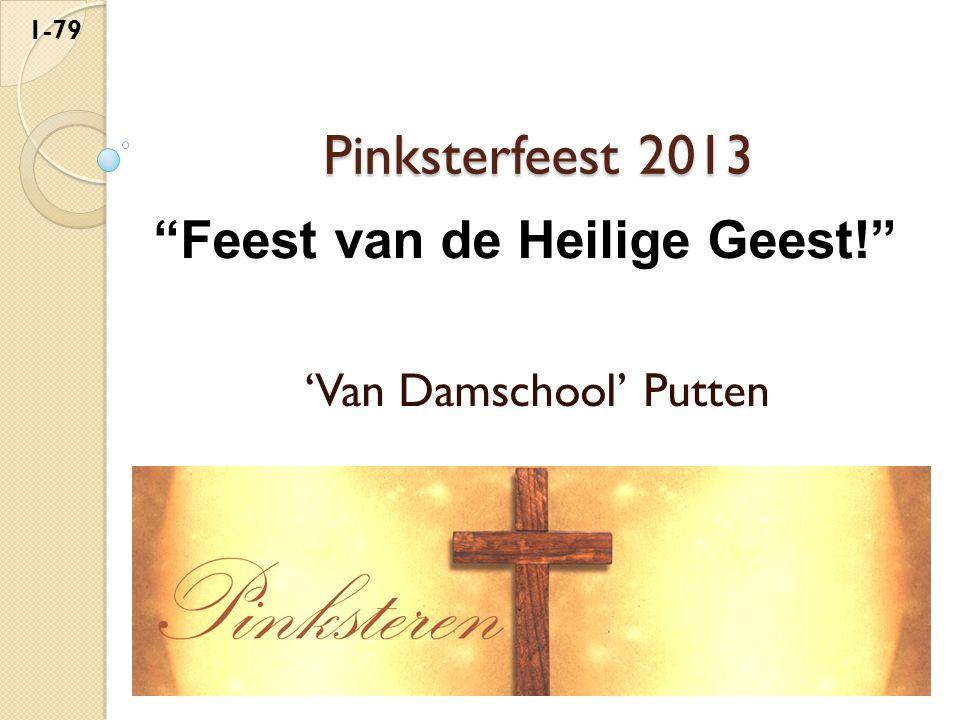 'Van Damschool' Putten Pinksterfeest 2013 1-79 Feest van de Heilige Geest!