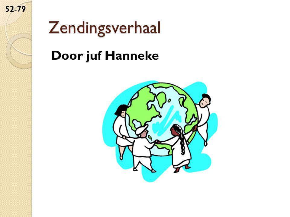 Zendingsverhaal Door juf Hanneke 52-79