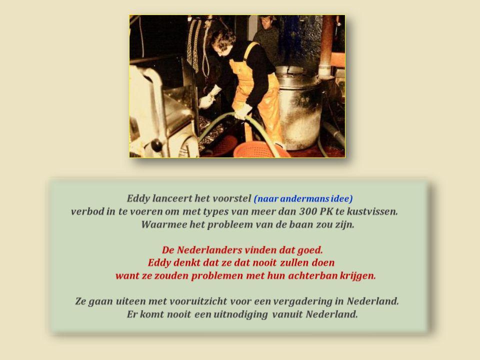 Eddy's ijver in de beheerraad van de Rederscentrale zorgt dat directeur Wittewrongel tegen Nederlandse visserij topmannen reclameert.
