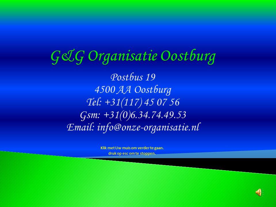Postbus 19 4500 AA Oostburg Tel: +31(117) 45 07 56 Gsm: +31(0)6.34.74.49.53 Email: info@onze-organisatie.nl Klik met Uw muis om verder te gaan.