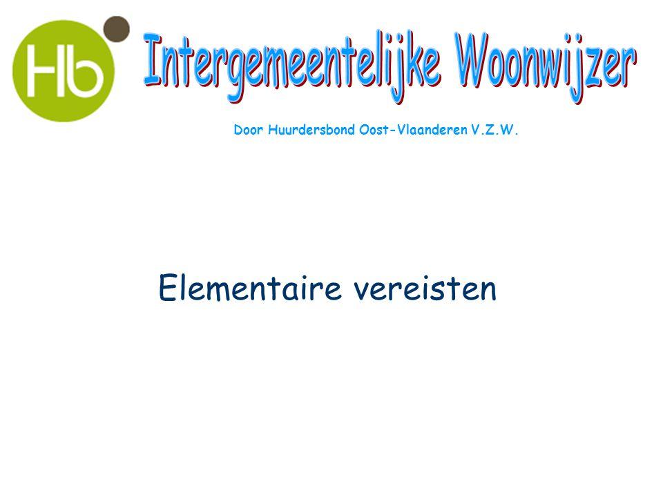Elementaire vereisten Door Huurdersbond Oost-Vlaanderen V.Z.W.