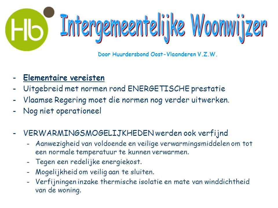 -Elementaire vereisten -Uitgebreid met normen rond ENERGETISCHE prestatie -Vlaamse Regering moet die normen nog verder uitwerken. -Nog niet operatione