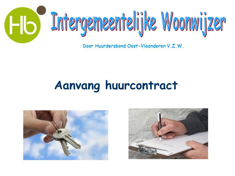 Aanvang huurcontract Door Huurdersbond Oost-Vlaanderen V.Z.W.