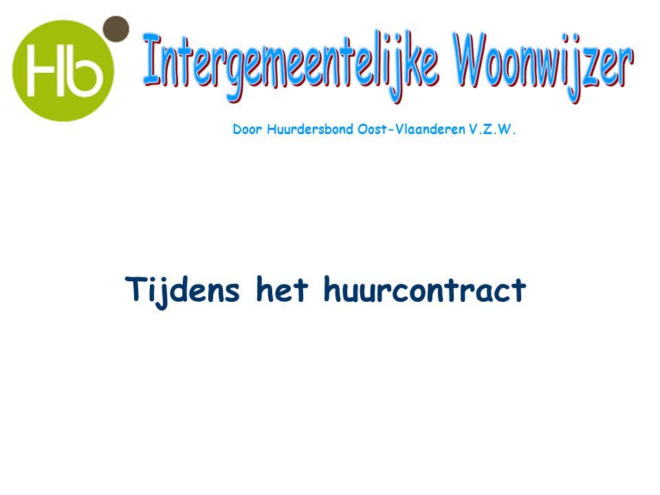 Tijdens het huurcontract Door Huurdersbond Oost-Vlaanderen V.Z.W.