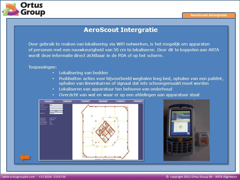 AeroScout Intergratie Door gebruik te maken van lokalisering via WiFi netwerken, is het mogelijk om apparaten of personen met een nauwkeurigheid van 50 cm te lokaliseren.