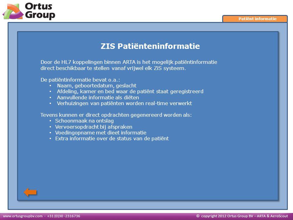 ZIS Patiënteninformatie Door de HL7 koppelingen binnen ARTA is het mogelijk patiëntinformatie direct beschikbaar te stellen vanaf vrijwel elk ZiS syst
