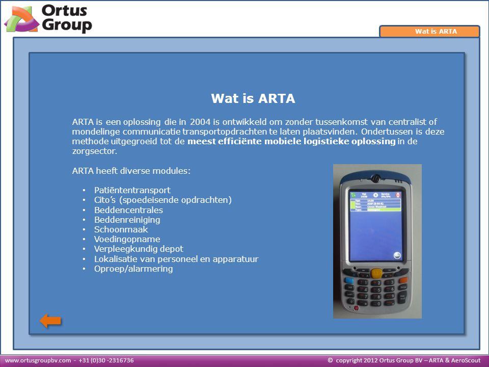 Wat is ARTA ARTA is een oplossing die in 2004 is ontwikkeld om zonder tussenkomst van centralist of mondelinge communicatie transportopdrachten te laten plaatsvinden.