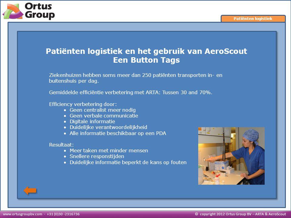 Patiënten logistiek en het gebruik van AeroScout Een Button Tags Ziekenhuizen hebben soms meer dan 250 patiënten transporten in- en buitenshuis per da