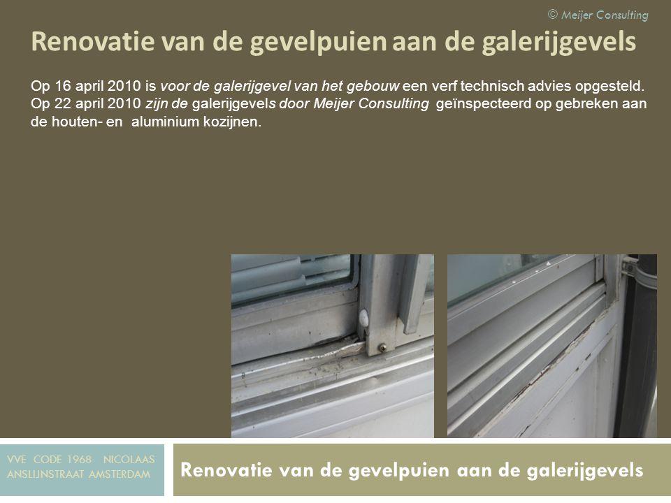 Renovatie van de gevelpuien aan de galerijgevels © Meijer Consulting Kleur Bestaande situatie Nieuwe kleurtoepassing Kleurtoepassing