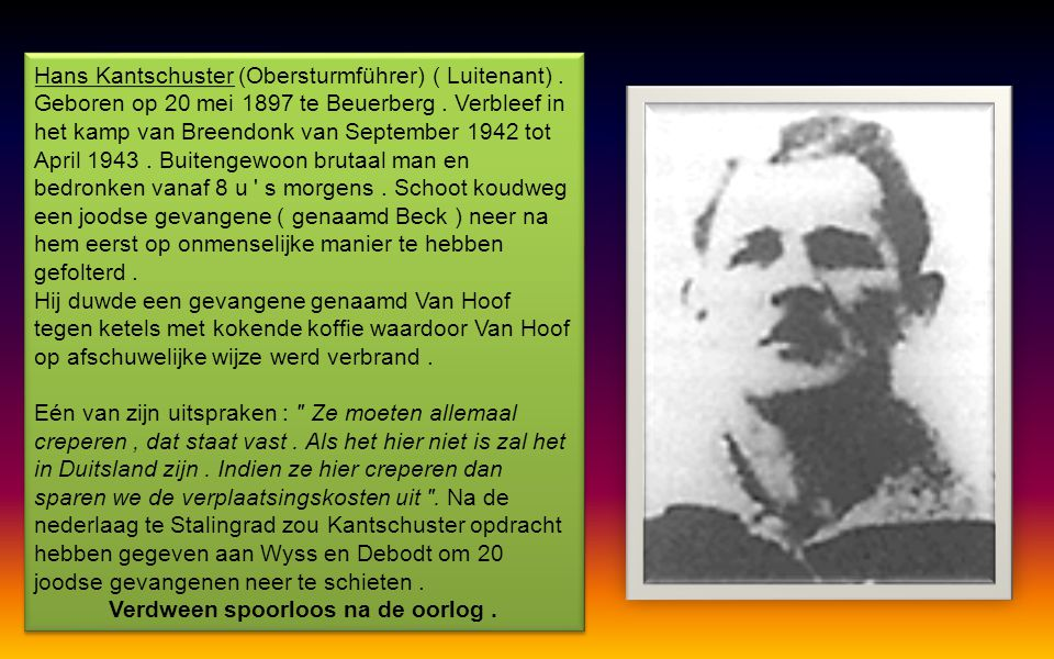 Lt. Prauss Arthur Prauss ( Untersturmführer ) (Onderluitenant).Geboren op 18 november 1892 te Charlottenburg bij Berlijn. Opleiding als slager.Belast