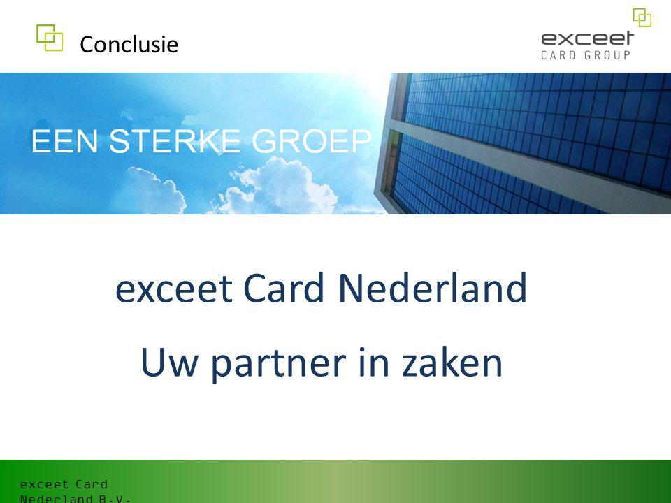 exceet Card Nederland B.V. Conclusie exceet Card Nederland Uw partner in zaken