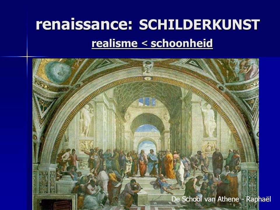 renaissance: SCHILDERKUNST realisme < schoonheid De School van Athene - Raphaël