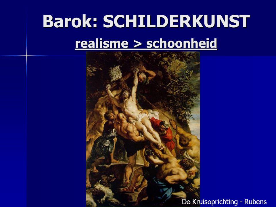 Barok: SCHILDERKUNST realisme > schoonheid De Kruisoprichting - Rubens