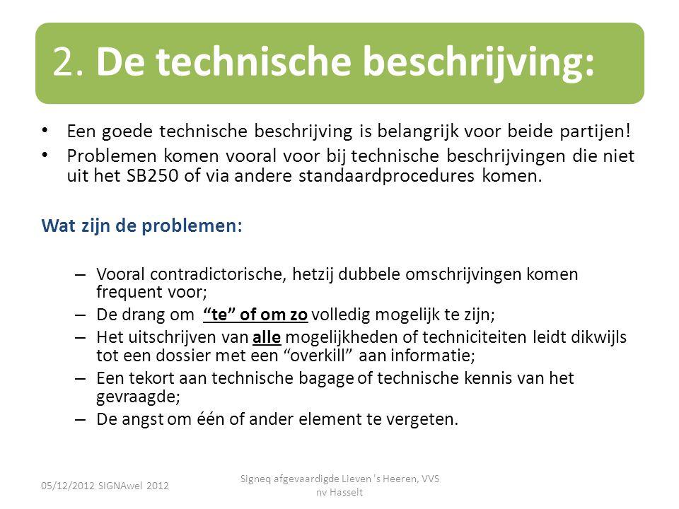 2. De technische beschrijving: • Een goede technische beschrijving is belangrijk voor beide partijen! • Problemen komen vooral voor bij technische bes