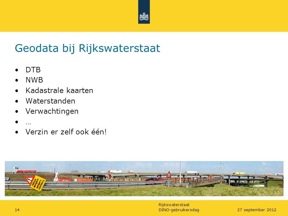Rijkswaterstaat DINO-gebruikersdag1427 september 2012 Geodata bij Rijkswaterstaat •DTB •NWB •Kadastrale kaarten •Waterstanden •Verwachtingen •… •Verzi