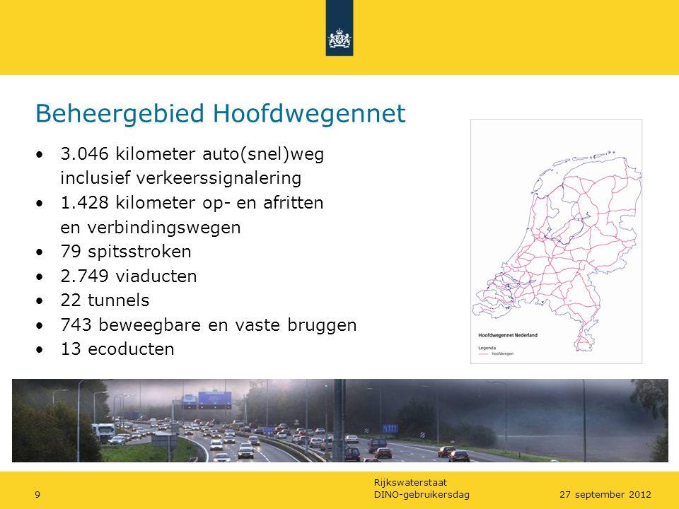 Rijkswaterstaat DINO-gebruikersdag927 september 2012 Beheergebied Hoofdwegennet •3.046 kilometer auto(snel)weg inclusief verkeerssignalering •1.428 ki
