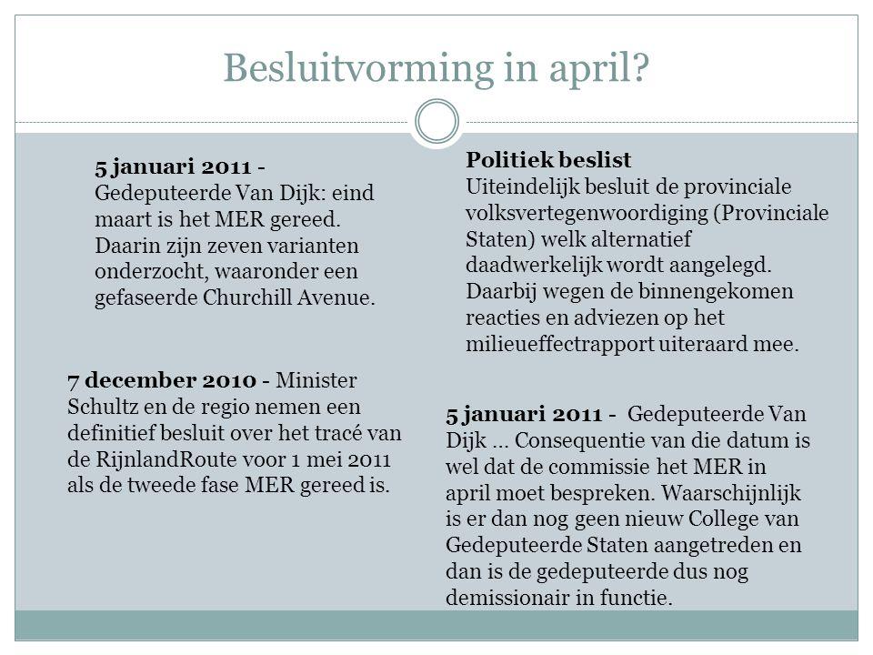 Besluitvorming in april? 7 december 2010 - Minister Schultz en de regio nemen een definitief besluit over het tracé van de RijnlandRoute voor 1 mei 20