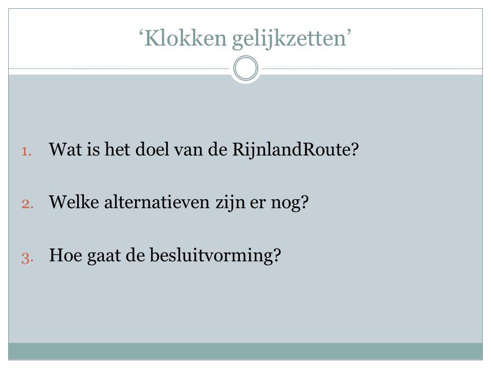 'Klokken gelijkzetten' 1. Wat is het doel van de RijnlandRoute.