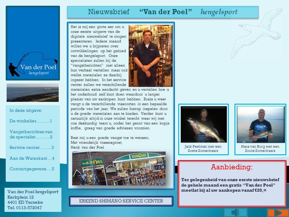 Hans van Burg met een Zoute Zomerbaars In deze uitgave: De winkelier...........1 Vangstberichten van de specialist............2 Service center…......3