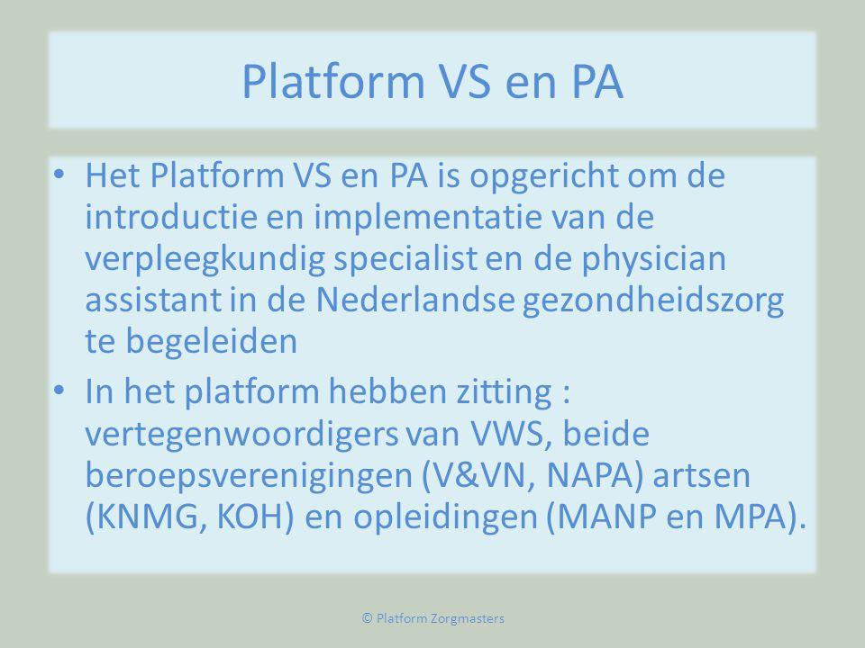 Platform VS en PA • Het Platform VS en PA is opgericht om de introductie en implementatie van de verpleegkundig specialist en de physician assistant i