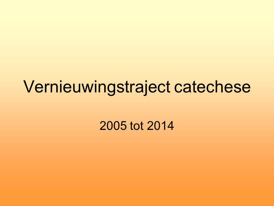 Vernieuwingstraject catechese 2005 tot 2014
