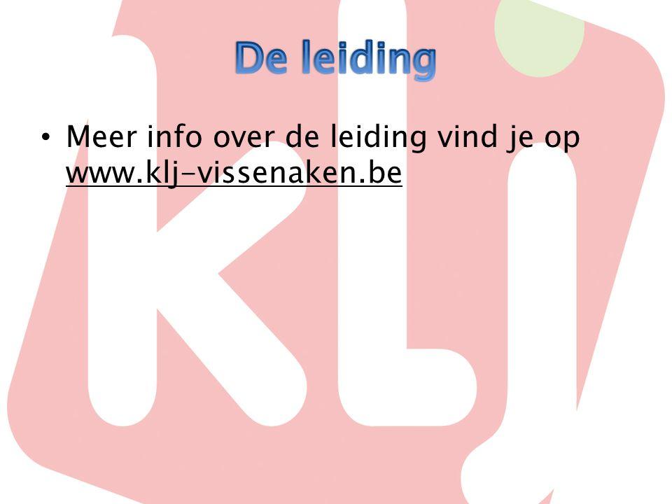• Meer info over de leiding vind je op www.klj-vissenaken.be