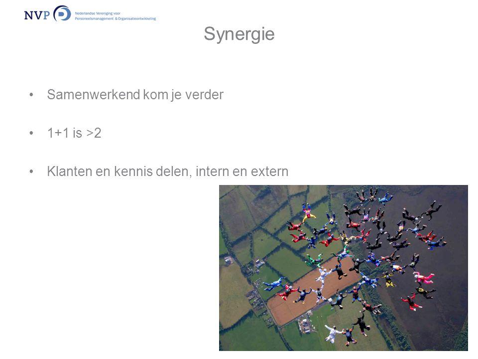 Synergie •Samenwerkend kom je verder •1+1 is >2 •Klanten en kennis delen, intern en extern