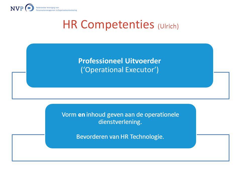 Professioneel Uitvoerder ('Operational Executor') Vorm en inhoud geven aan de operationele dienstverlening. Bevorderen van HR Technologie. HR Competen