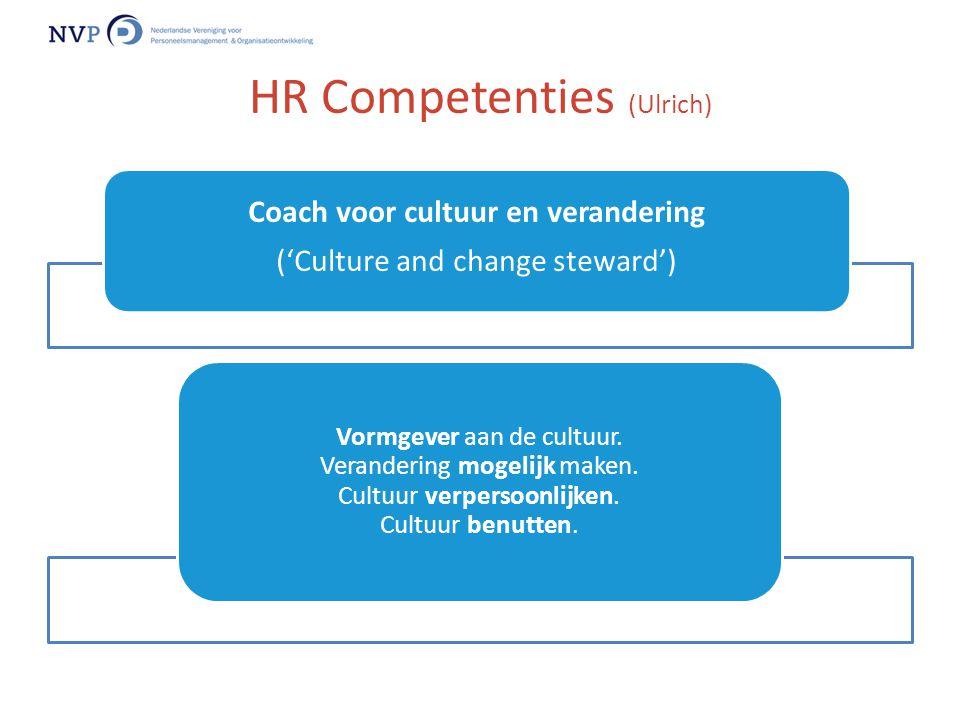Coach voor cultuur en verandering ('Culture and change steward') Vormgever aan de cultuur. Verandering mogelijk maken. Cultuur verpersoonlijken. Cultu