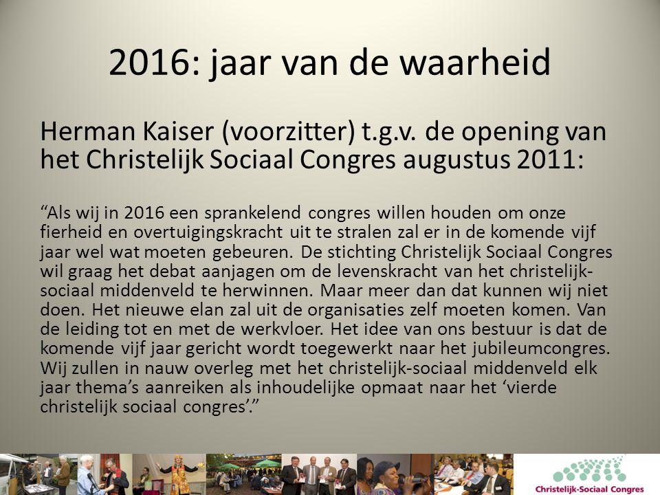 2016: jaar van de waarheid Herman Kaiser (voorzitter) t.g.v.