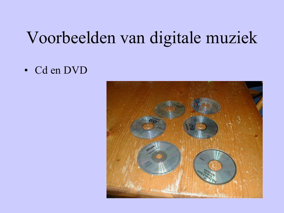 Voorbeelden van digitale muziek •Cd en DVD