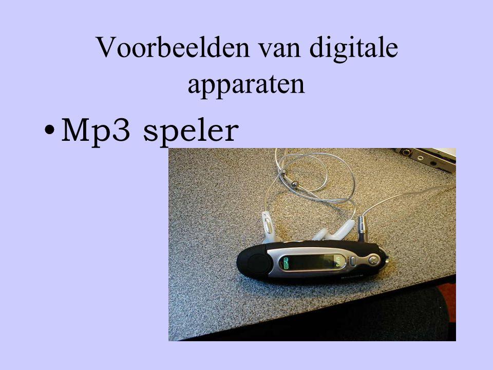 Voorbeelden van digitale apparaten •Mp3 speler