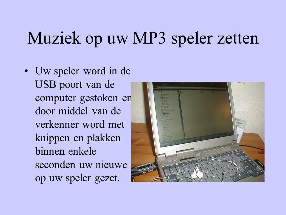 Muziek op uw MP3 speler zetten •Uw speler word in de USB poort van de computer gestoken en door middel van de verkenner word met knippen en plakken binnen enkele seconden uw nieuwe op uw speler gezet.