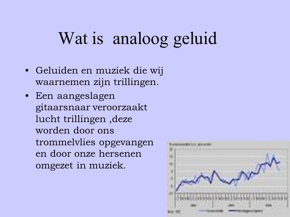 Wat is analoog geluid •Geluiden en muziek die wij waarnemen zijn trillingen.